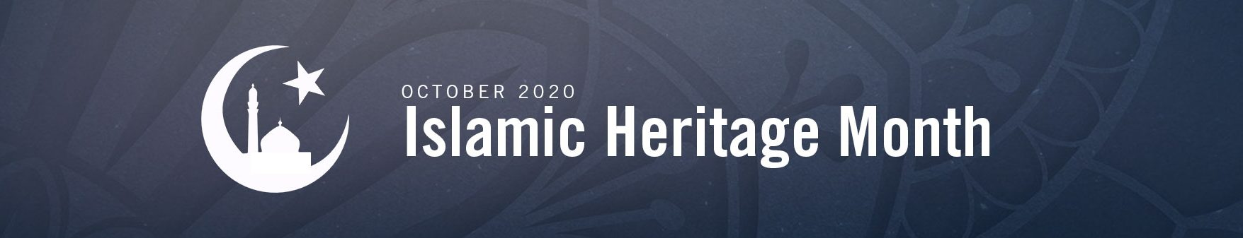 October 2020 is Islamic Heritage Month