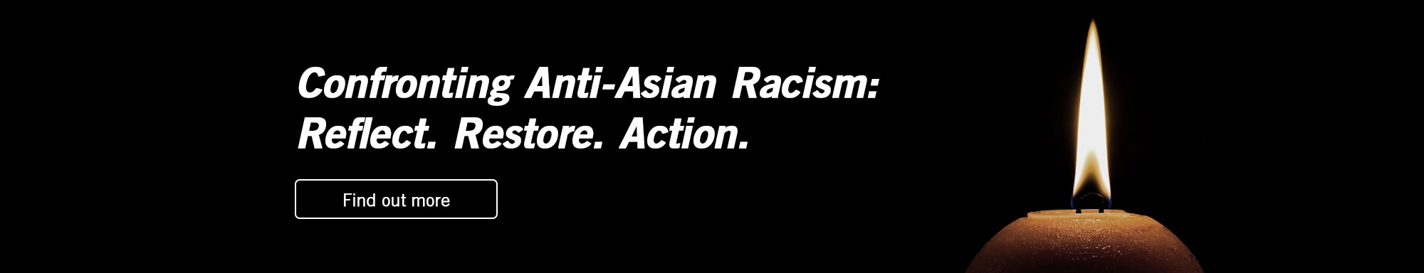 Lear more about Confronting Anti-Asian Racism